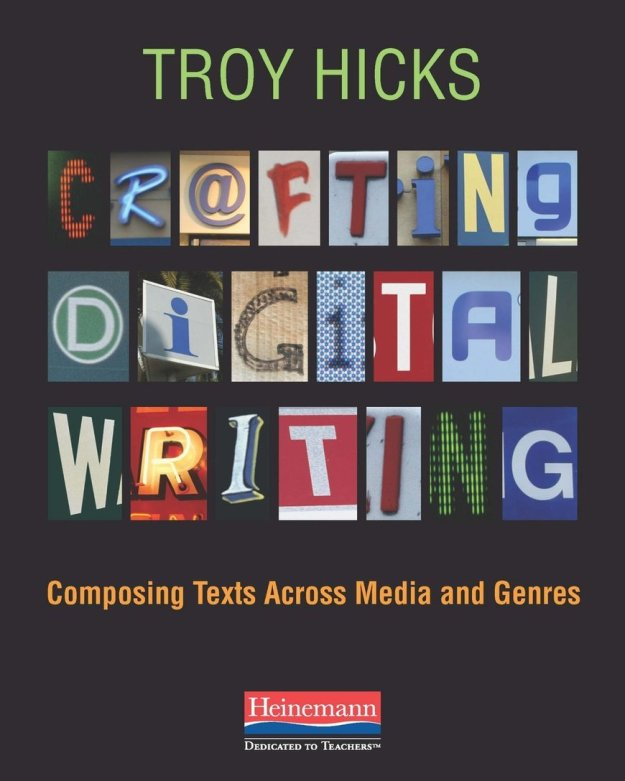 Crafting Digital Writing Composing Texts Across Media And Genres